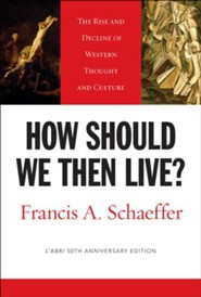 How Should We Then Live? L'Abri 50th Anniversary Edition