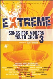 Extreme Songs for Modern Youth Choir, Vol. 3 (Choral Book)