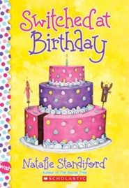 Switched at Birthday: A Wish Novel  -     By: Natalie Standiford