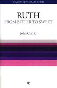 Ruth: From Bitter to Sweet (Welwyn Commentary Series)