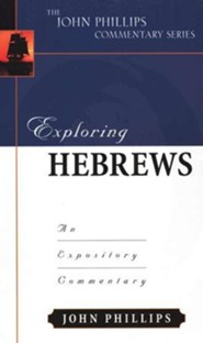 Exploring Hebrews: An Expository Commentary