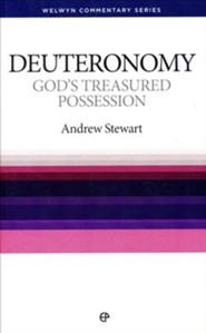 Deuteronomy: God's Treasured Possession (Welwyn Commentary Series)