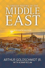 A Concise History of the Middle East  -     By: Arthur Goldschmidt Jr., Aomar Boum