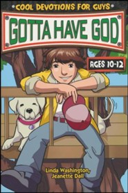 Gotta Have God: Cool Devotions for Guys - Ages 10-12