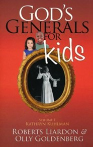God's Generals for Kids: Volume 1-Kathryn Kuhlman