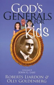 God's Generals for Kids: John G Lake
