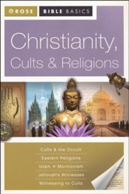 Christianity, Cults & Religions: Rose Bible Basics
