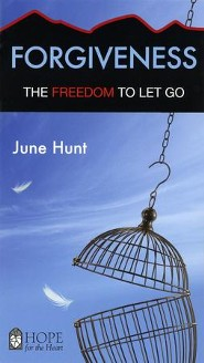 Forgiveness: The Freedom to Let Go [Hope For The Heart Series]