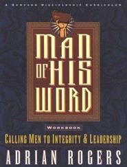 Man of His Word: Calling Men to Integrity & Leadership--Workbook