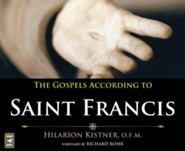 The Gospels According to St. Francis  -     By: Hilarion Kistner