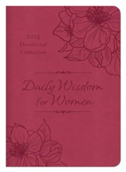 Daily Wisdom for Women: 2015 Devotional Collection