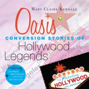 Oasis: Conversion Stories of Hollywood Legends  -     Narrated By: Deborah Richards(NARR)     By: Mary Claire Kendall