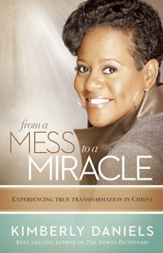 From a Mess to a Miracle: Exposing the Destructive   -     By: Kim Daniels