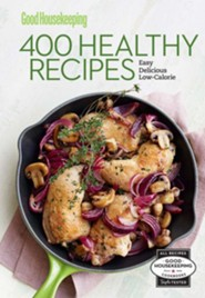Good Housekeeping Healthy Homestyle Cooking: Easy * Delicious * Satisfying