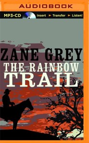 The Rainbow Trail - unabridged audio book on MP3-CD  -     Narrated By: Jim Roberts     By: Zane Grey