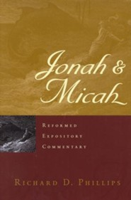 Jonah & Micah: Reformed Expository Commentary [REC]