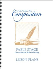 Classical Composition 1: Fable Stage Lesson Plans