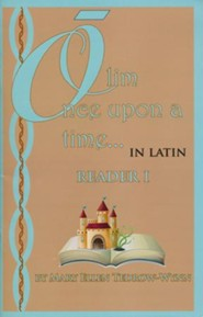 Olim, Once Upon a Time, in Latin; Reader I