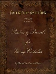 Psalms and Proverbs for Young Catholics