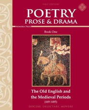 Poetry, Prose, & Drama Book One: The Old English and Medieval Periods