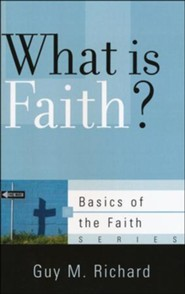 What Is Faith? (Basics of the Faith)