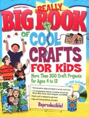 Really Big Book of Cool Crafts for Kids: Over 200 Craft Projects for Ages 4 to 12