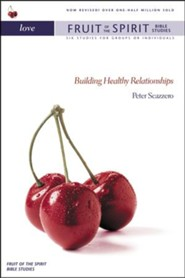 Love: Building Healthy Relationships, Fruit of the Spirit Bible Studies