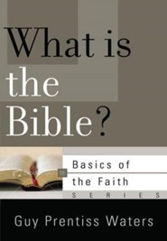 What Is the Bible? (Basics of the Faith)