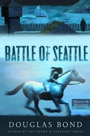 #4: The Battle of Seattle - Heroes & History Series