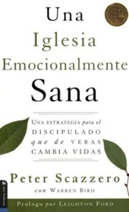 Una Iglesia Emocionalmente Sana  (The Emotionally Healthy Church)