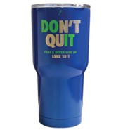 Don't Quit, Pray & Never Give Up Mug, Blue