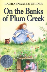 On the Banks of Plum Creek,  Little House on the Prairie Series #4