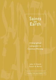 Common Worship: Saints on Earth paperback edition: A Biographical Companion to Common Worship
