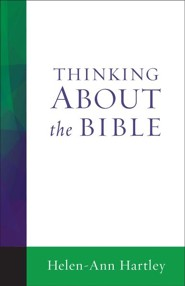 Thinking About the Bible   -     By: Helen-Ann Hartley