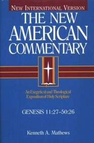 Genesis 11-50: New American Commentary [NAC]