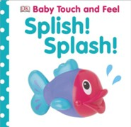 Baby Touch and Feel: Splish! Splash!  -