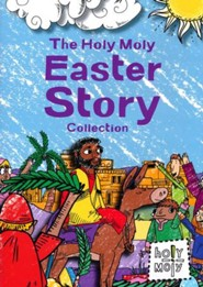 The Holy Moly Easter Story Collection