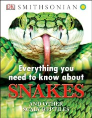 Everything You Need to Know About Snakes  -