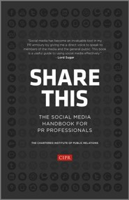 Share This: The Social Media Handbook for PR Professionals