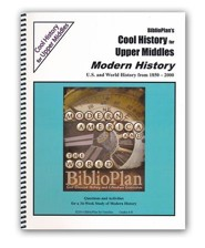 BiblioPlan's Cool History for Upper Middles: Modern History, Grades 6-8
