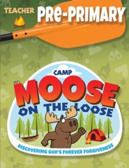 Camp Moose on the Loose: Pre-Primary Teacher Book (NKJV)