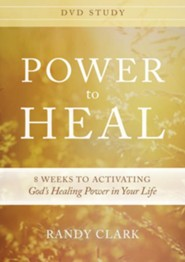 Power to Heal DVD Study: 8 Weeks to Activating God's Healing Power in Your Life
