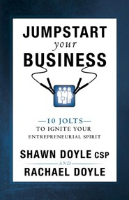 Jumpstart Your Business: 10 Jolts to Ignite Your Entrepreneurial Spirit  -     By: Shawn Doyle