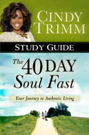 40 Day Soul Fast Study Guide  -     By: Cindy Trimm