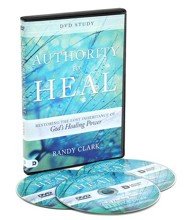 Authority to Heal DVD Study: Restoring the Lost Inheritance of God's Healing Power  -     By: Randy Clark