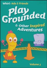 Play Grounded and Other Inspired Adventures: Volume 3