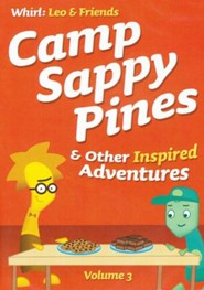 Camp Sappy Pines and Other Inspired Adventures: Volume 3