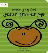 Jesus Invites Me: Knowing My God series