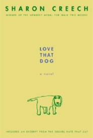 Love That Dog   -     By: Sharon Creech