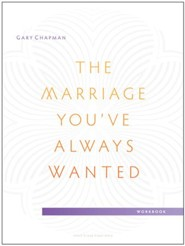 The Marriage You've Always Wanted Small Group Experience Workbook